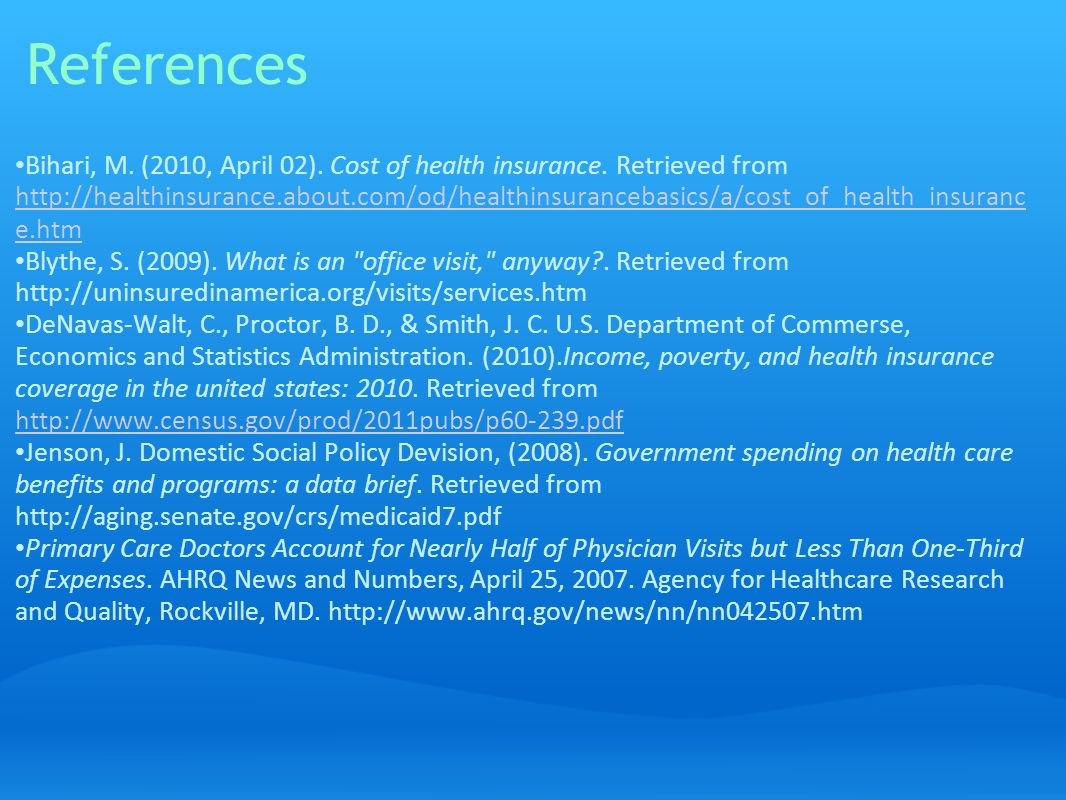 References Bihari, M. (2010, April 02). Cost of health insurance.