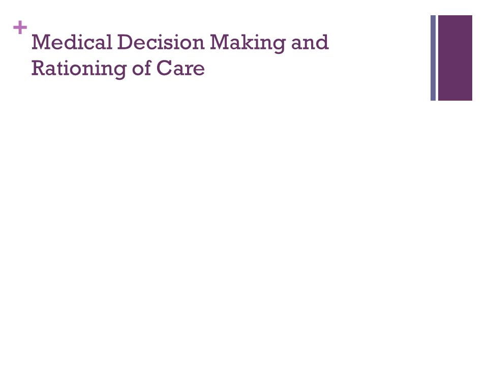 + Medical Decision Making and Rationing of Care