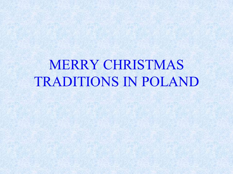 MERRY CHRISTMAS TRADITIONS IN POLAND