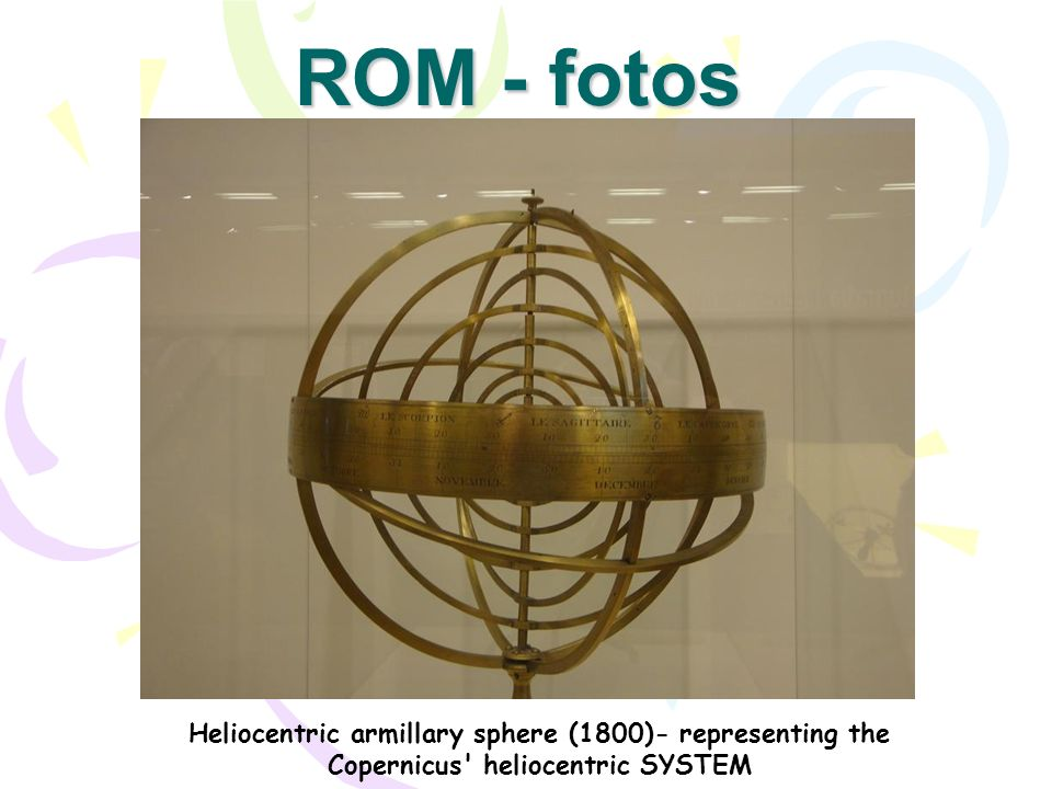 Heliocentric armillary sphere (1800)- representing the Copernicus' heliocentric SYSTEM