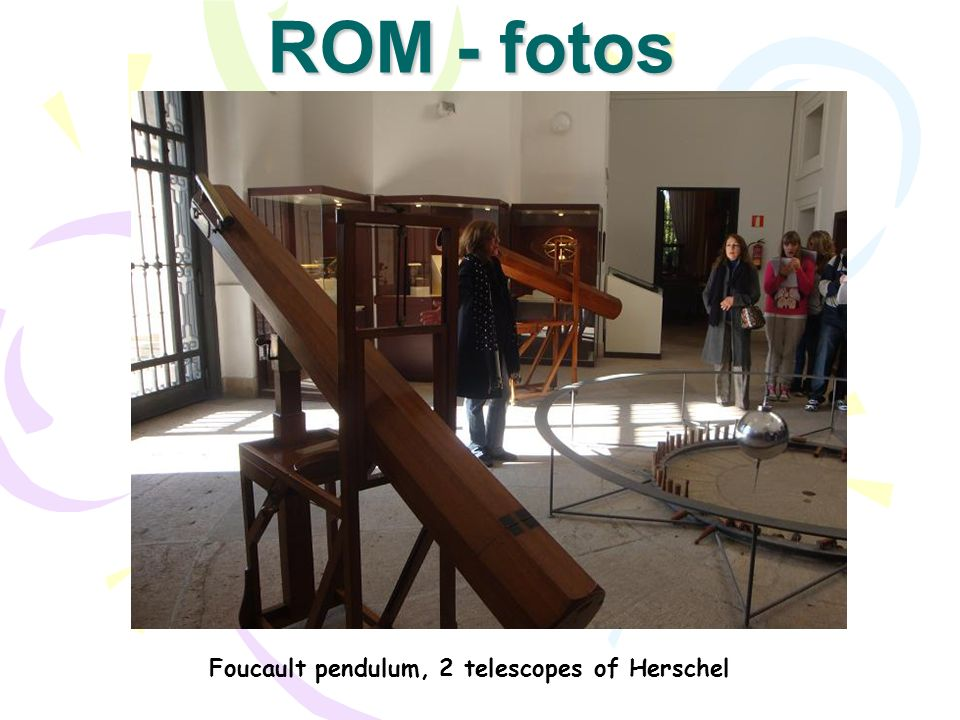 ROM - fotos Foucault pendulum, 2 telescopes of Herschel
