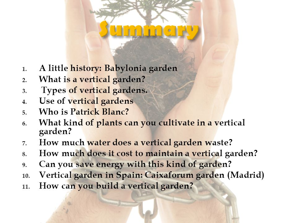 1. A little history: Babylonia garden 2. What is a vertical garden.