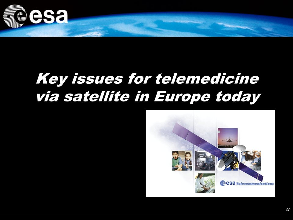 27 Key issues for telemedicine via satellite in Europe today