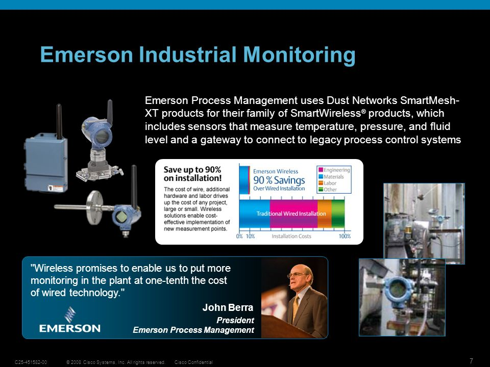 7 © 2008 Cisco Systems, Inc. All rights reserved.C25-451582-00Cisco Confidential Emerson Industrial Monitoring Emerson Process Management uses Dust Ne