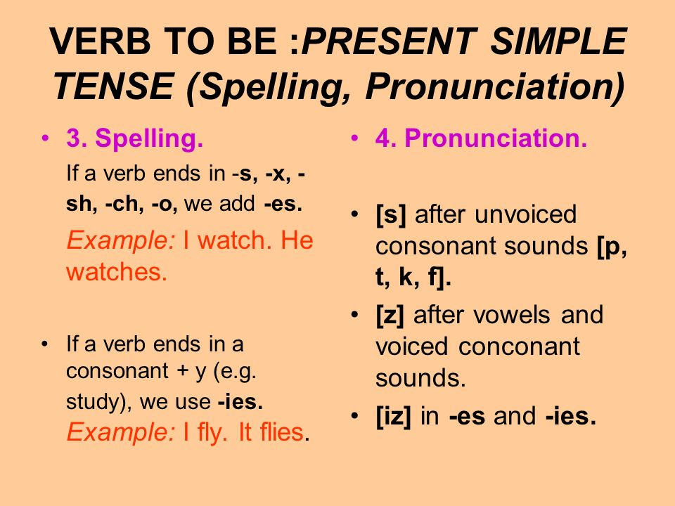VERB TO BE :PRESENT SIMPLE TENSE (Form, Use) 1.Form.