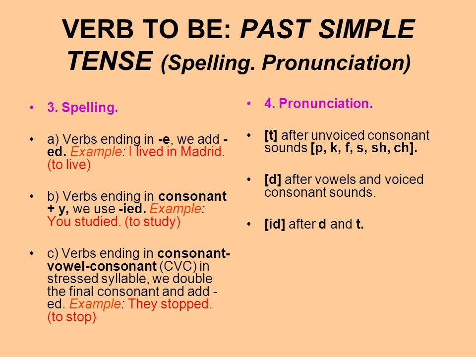 VERB TO BE :PAST SIMPLE TENSE (Form, Use) 1.Form.