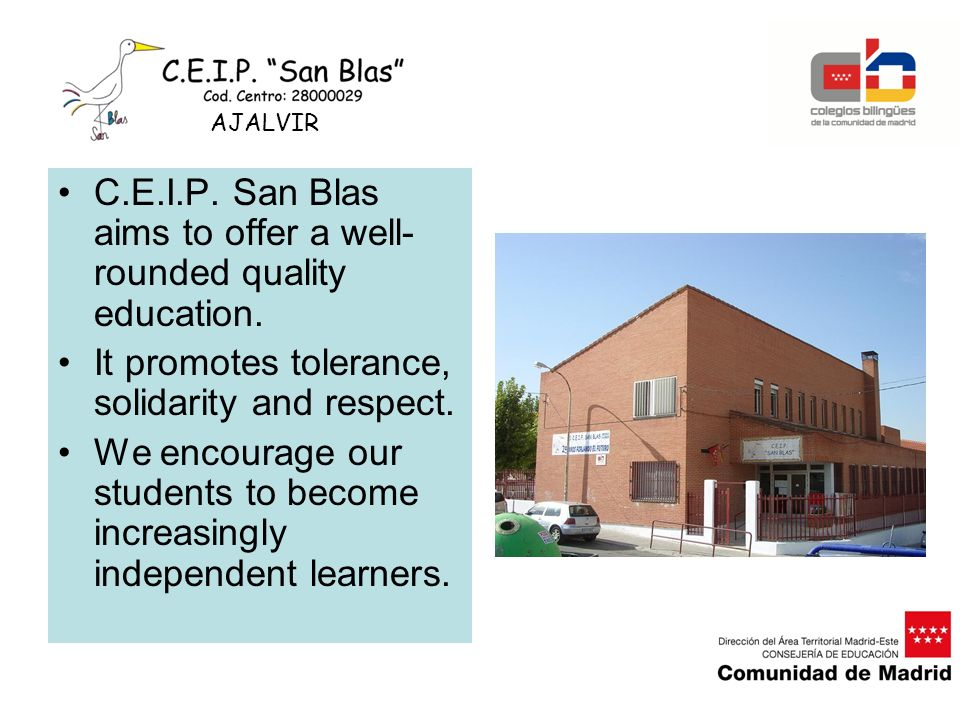 C.E.I.P. San Blas aims to offer a well- rounded quality education. It promotes tolerance, solidarity and respect. We encourage our students to become