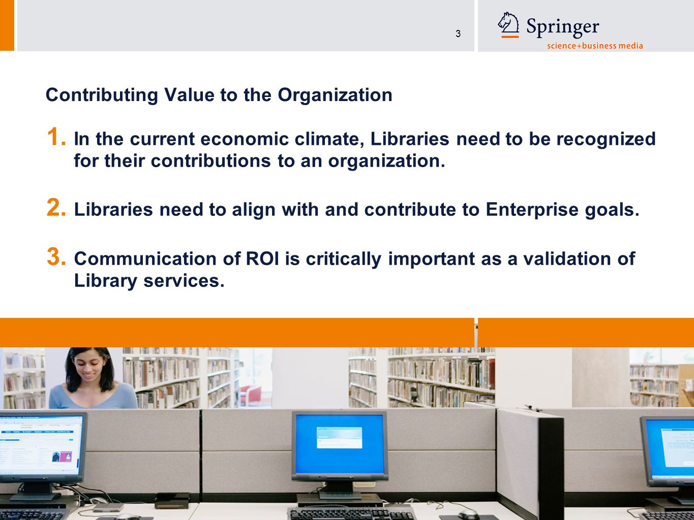 3 Contributing Value to the Organization 1.