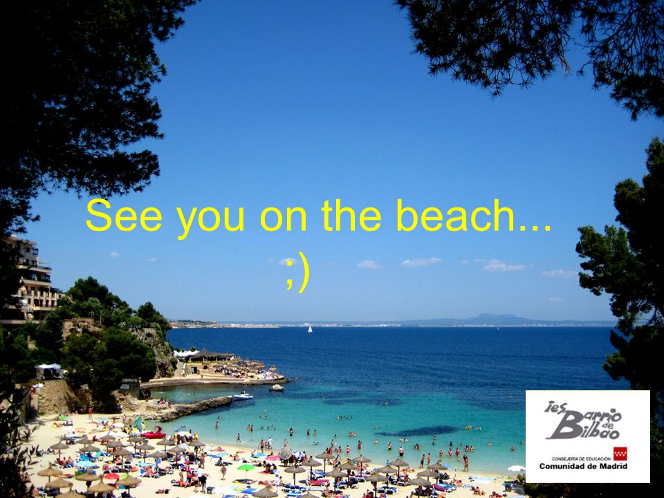 See you on the beach... ;)