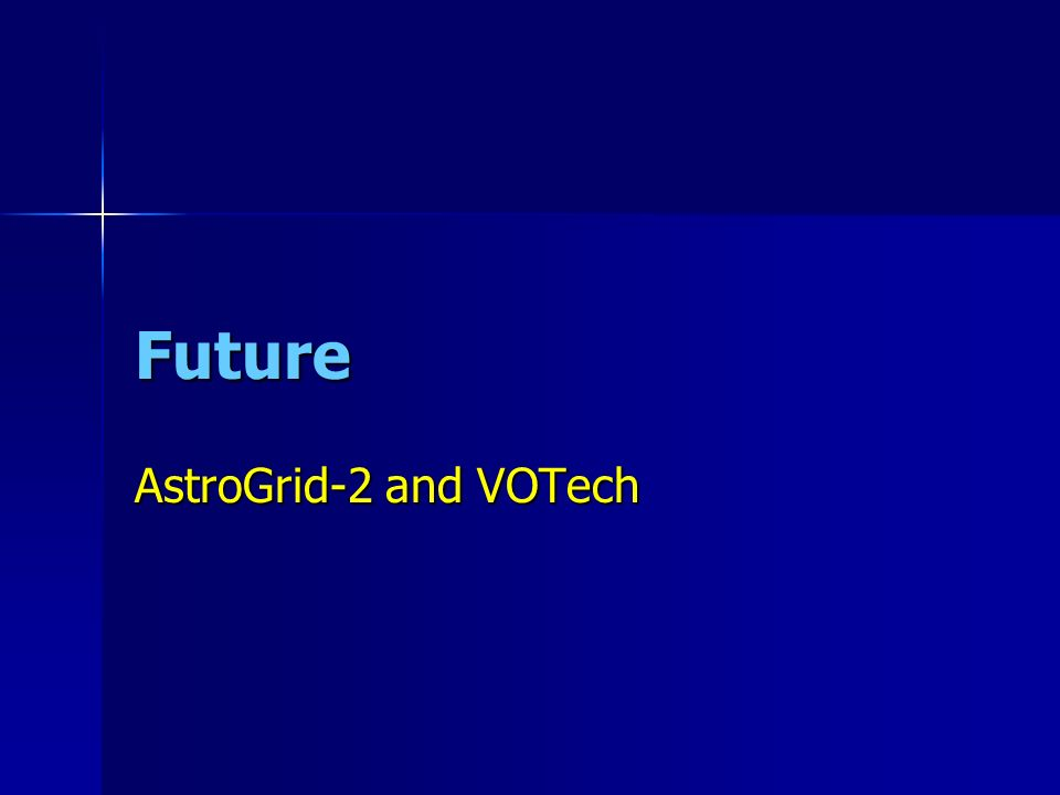 Future AstroGrid-2 and VOTech