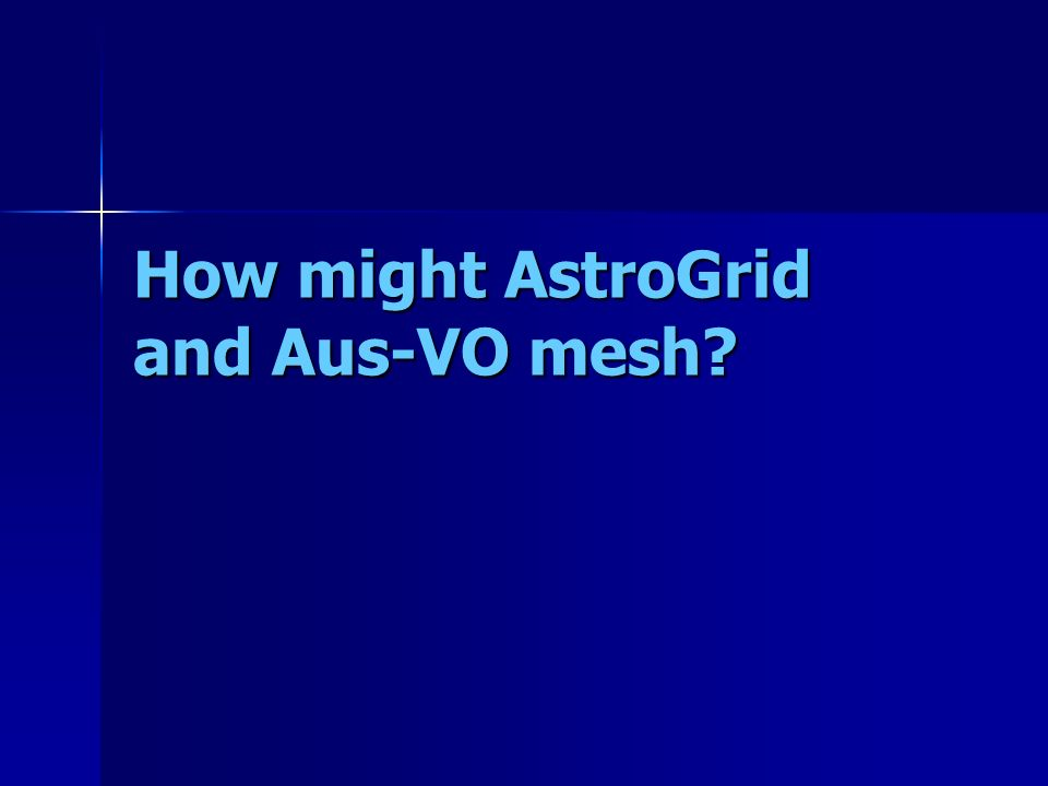 How might AstroGrid and Aus-VO mesh?