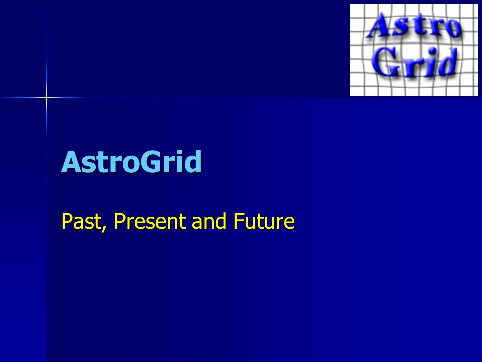 AstroGrid Past, Present and Future