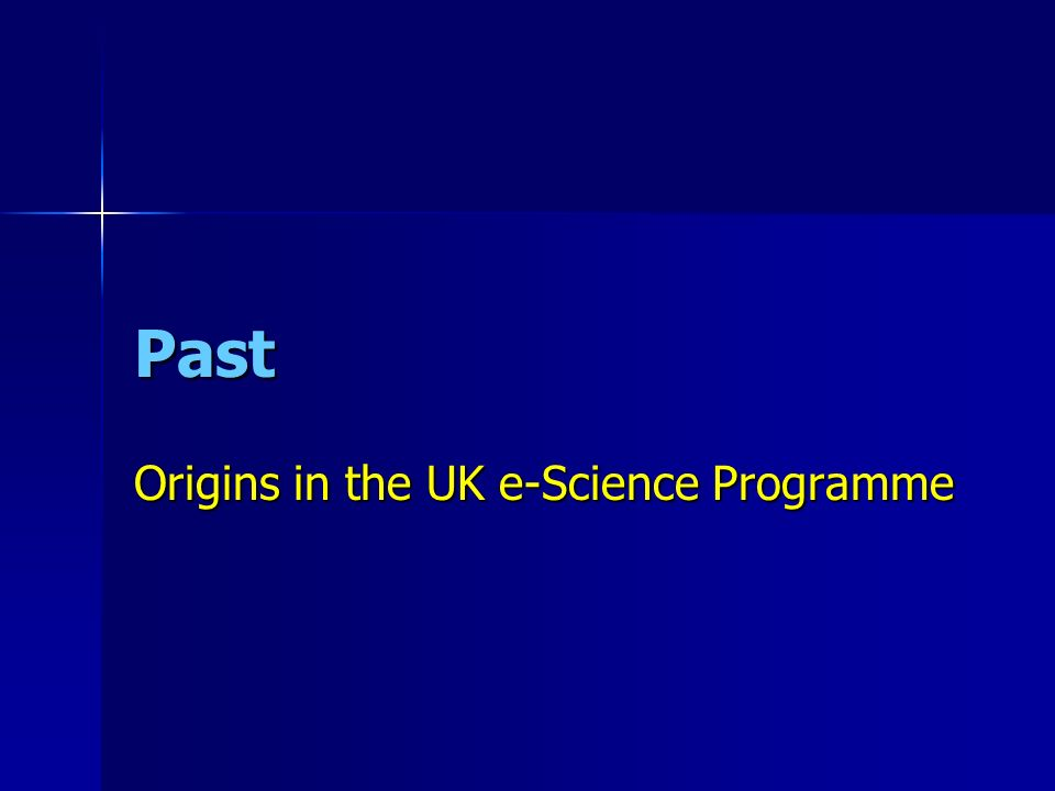 Past Origins in the UK e-Science Programme