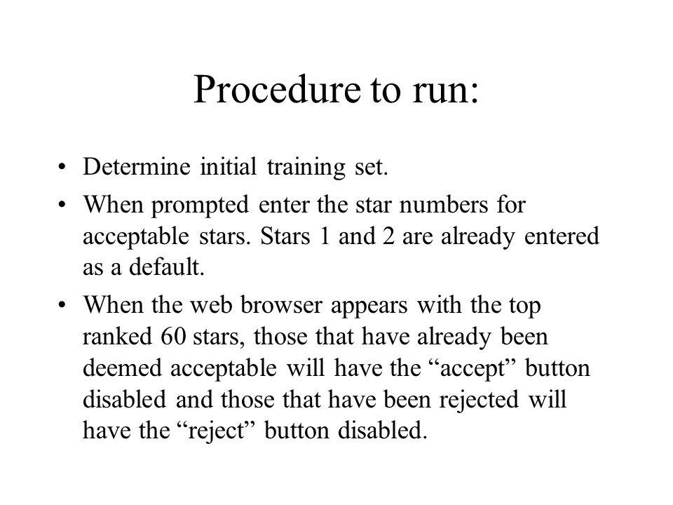 Procedure to run: Determine initial training set.