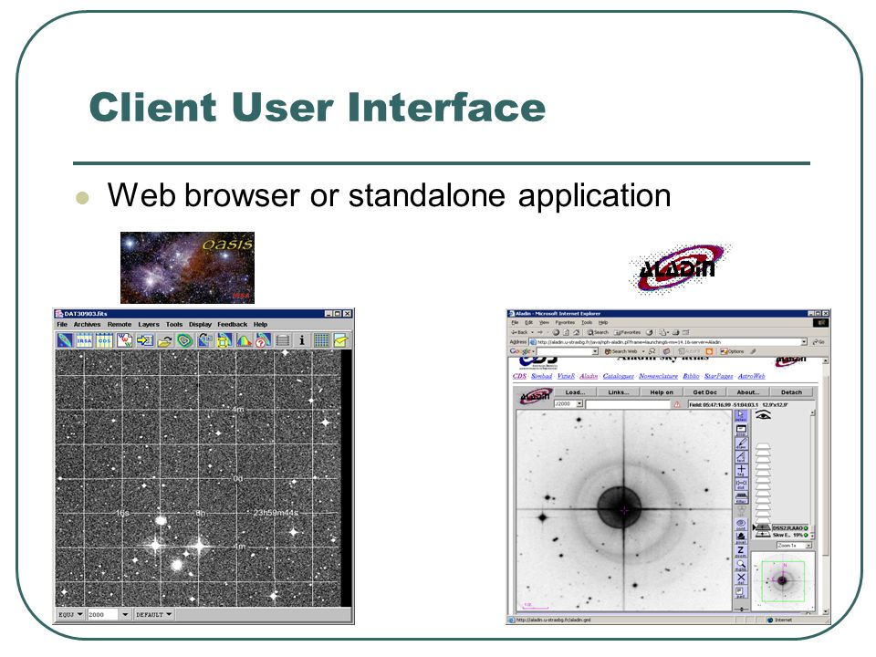 Client User Interface Web browser or standalone application