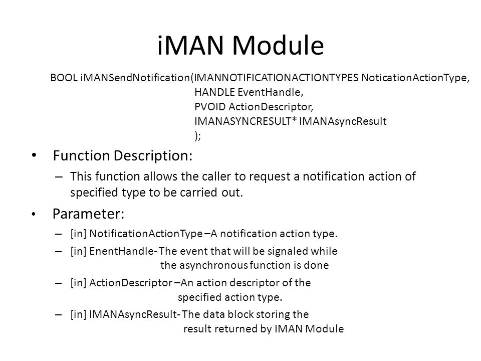 iMAN Module Function Description: – This function allows the caller to request a notification action of specified type to be carried out.