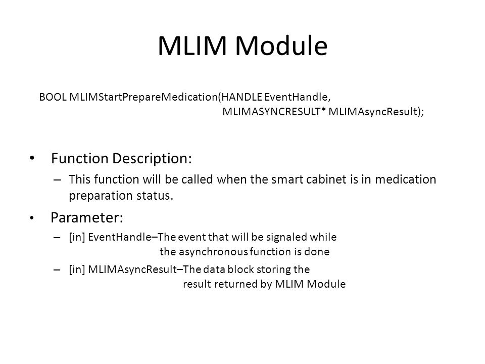 MLIM Module Function Description: – This function will be called when the smart cabinet is in medication preparation status.