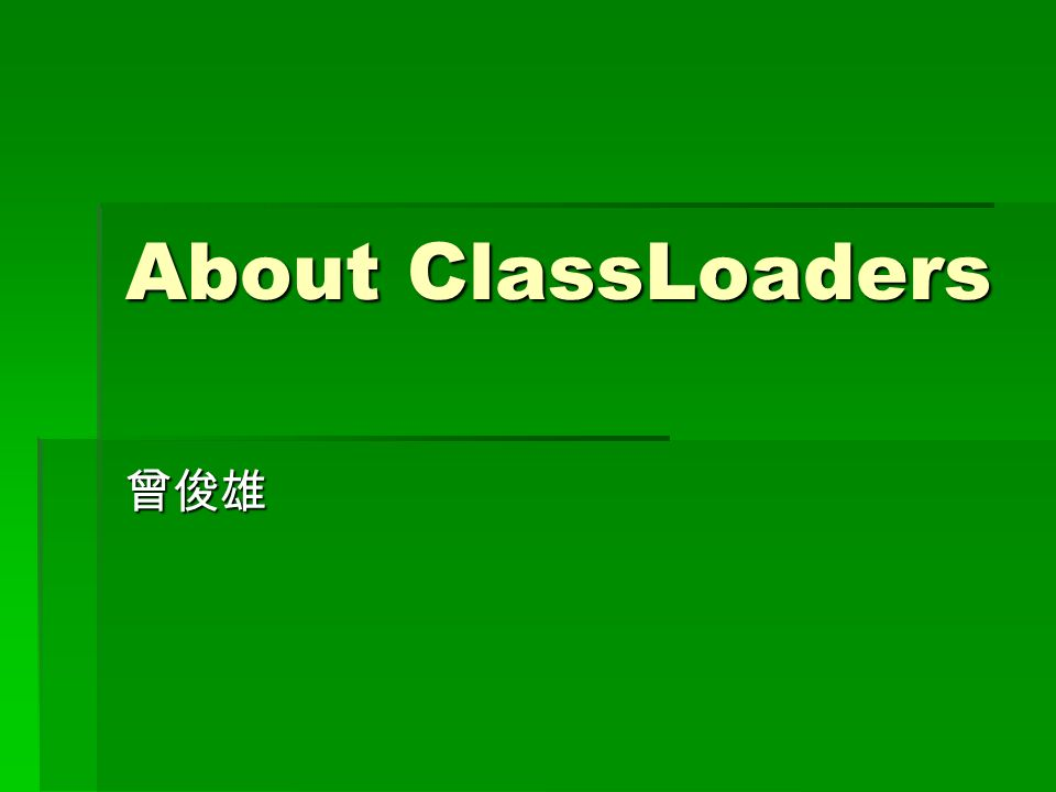 About ClassLoaders