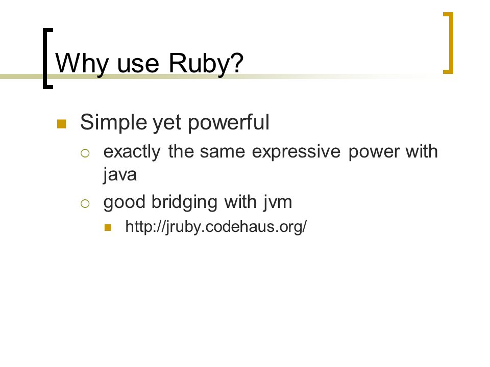 Why use Ruby.