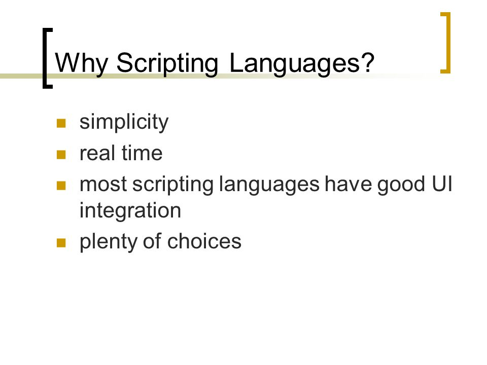 Why Scripting Languages.