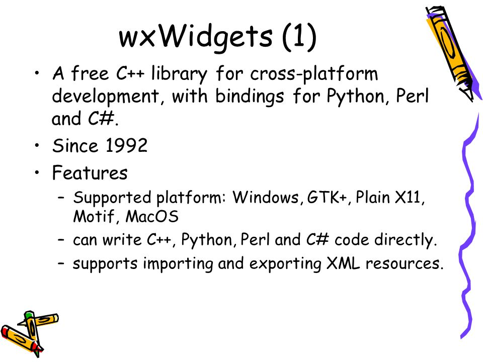 wxWidgets (1) A free C++ library for cross-platform development, with bindings for Python, Perl and C#.