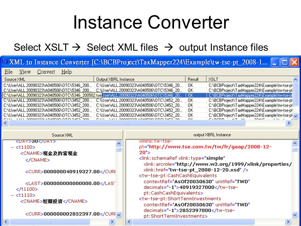 Instance Converter Select XSLT Select XML files output Instance files