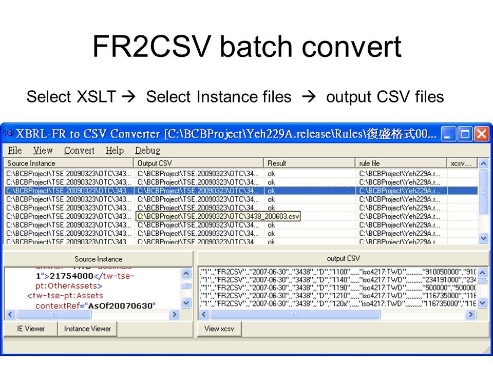 FR2CSV batch convert Select XSLT Select Instance files output CSV files