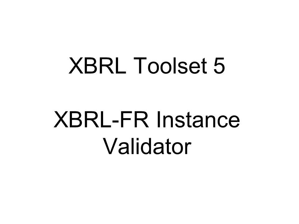 XBRL Toolset 5 XBRL-FR Instance Validator