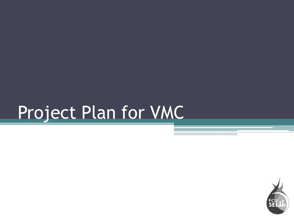 Project Plan for VMC