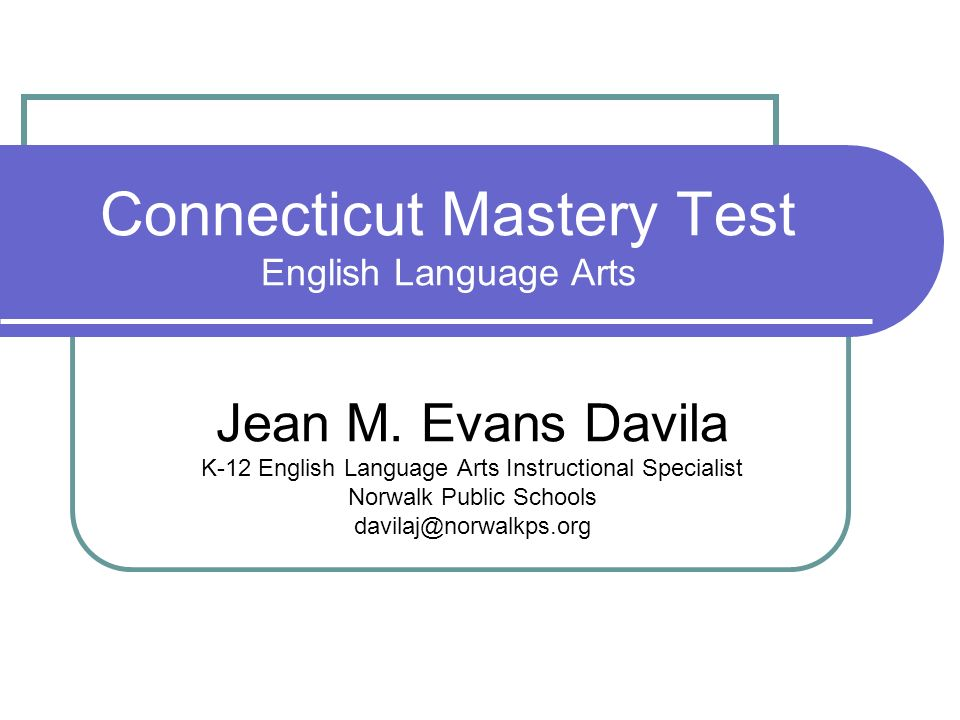 Connecticut Mastery Test English Language Arts Jean M.