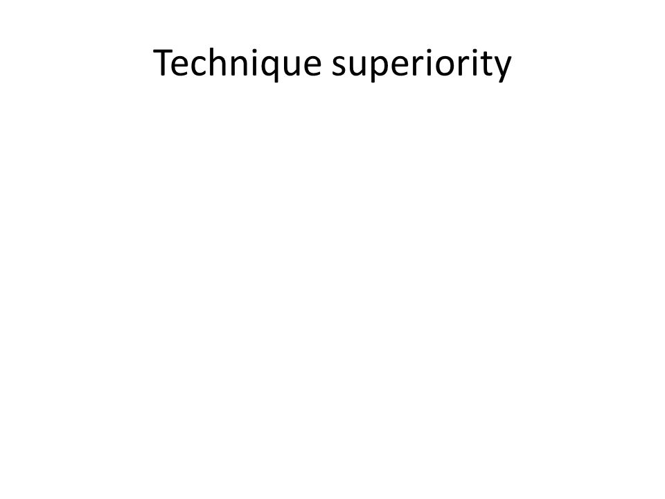Technique superiority