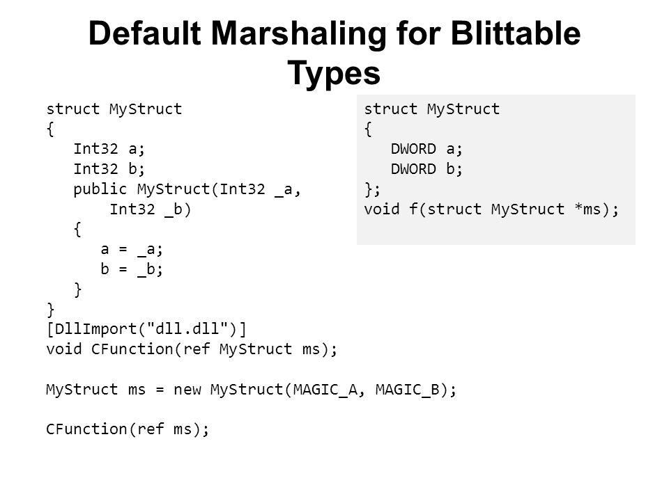 Default Marshaling for Blittable Types 8.