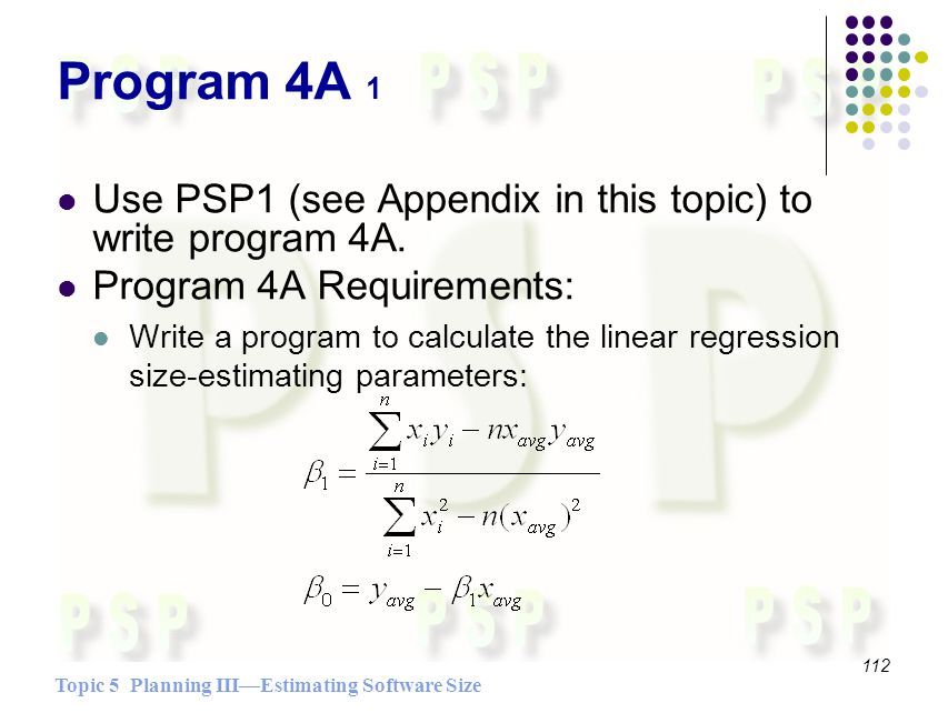Topic 5 Planning IIIEstimating Software Size 112 Program 4A 1 Use PSP1 (see Appendix in this topic) to write program 4A.
