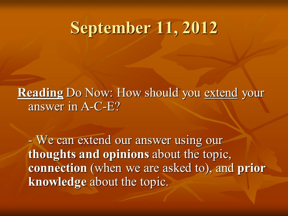 September 11, 2012 Reading Do Now: How should you extend your answer in A-C-E.