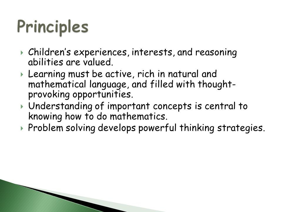 Childrens experiences, interests, and reasoning abilities are valued.