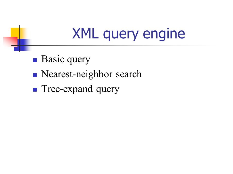 Basic query Nearest-neighbor search Tree-expand query