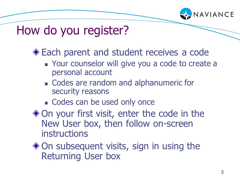 5 How do you register? Each parent and student receives a code Your counselor will give you a code to create a personal account Codes are random and a