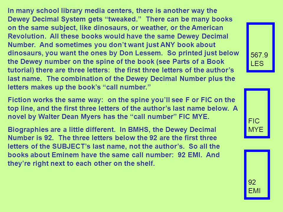 In many school library media centers, there is another way the Dewey Decimal System gets tweaked. There can be many books on the same subject, like di
