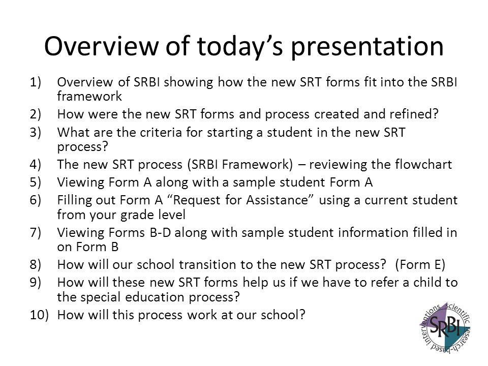 Where does the Action Plan for Intervention – Form B fit into the SRT process (continued throughout)… Action Plan for Intervention implemented with integrity.