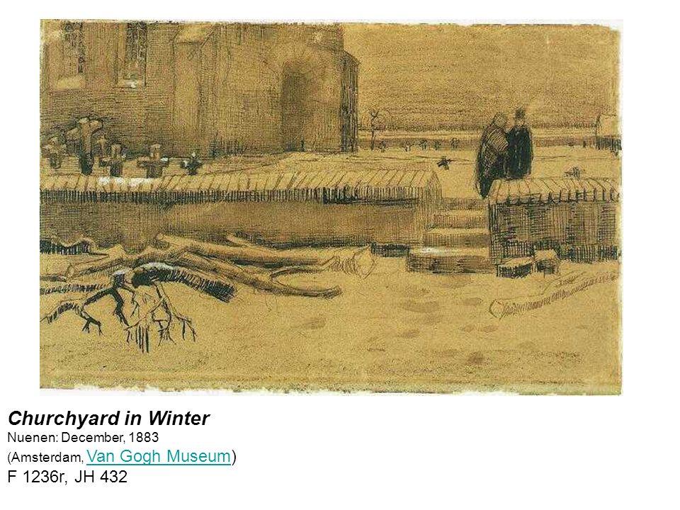 Churchyard in Winter Nuenen: December, 1883 (Amsterdam, Van Gogh Museum) F 1236r, JH 432 Van Gogh Museum