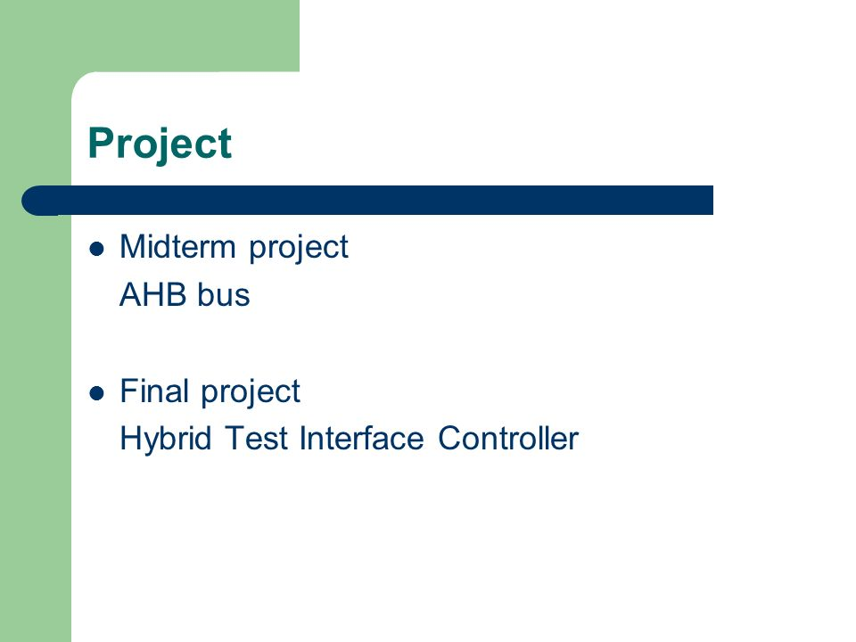 Project Midterm project AHB bus Final project Hybrid Test Interface Controller