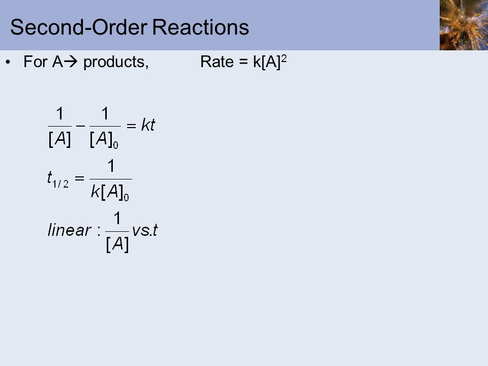 Second-Order Reactions For A products, Rate = k[A] 2