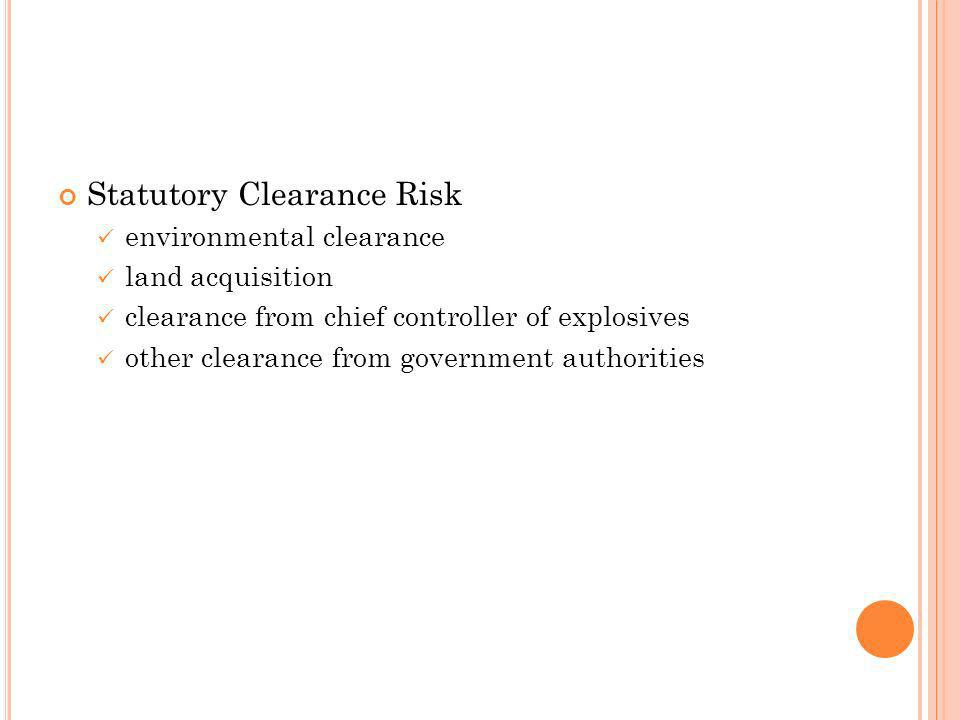 Statutory Clearance Risk environmental clearance land acquisition clearance from chief controller of explosives other clearance from government author