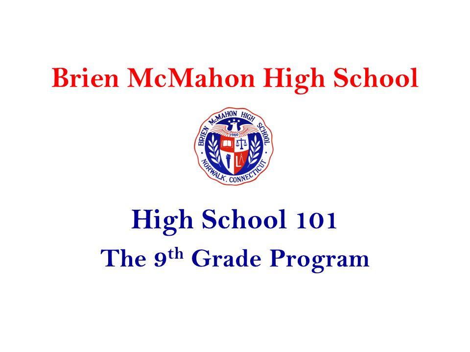 Brien McMahon High School High School 101 The 9 th Grade Program