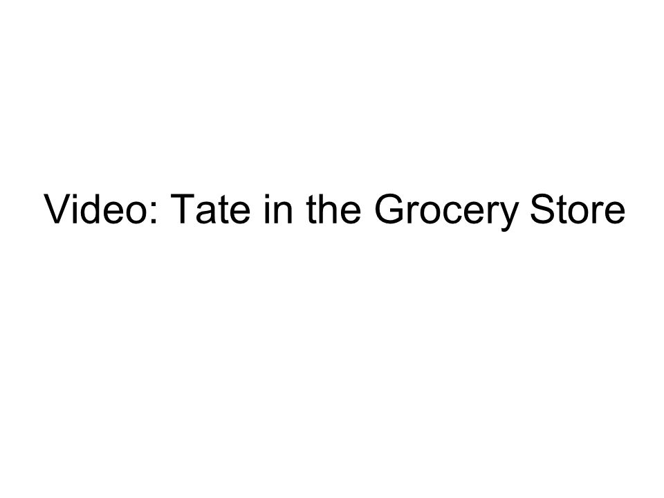 Video: Tate in the Grocery Store