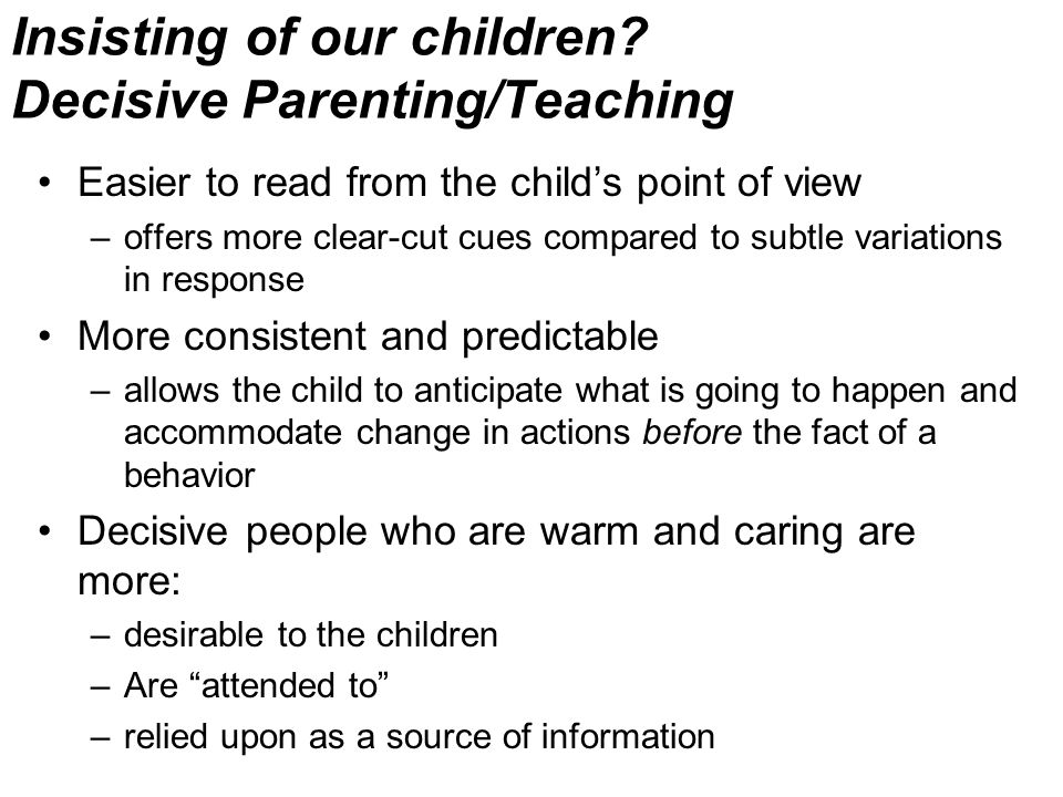 Insisting of our children.