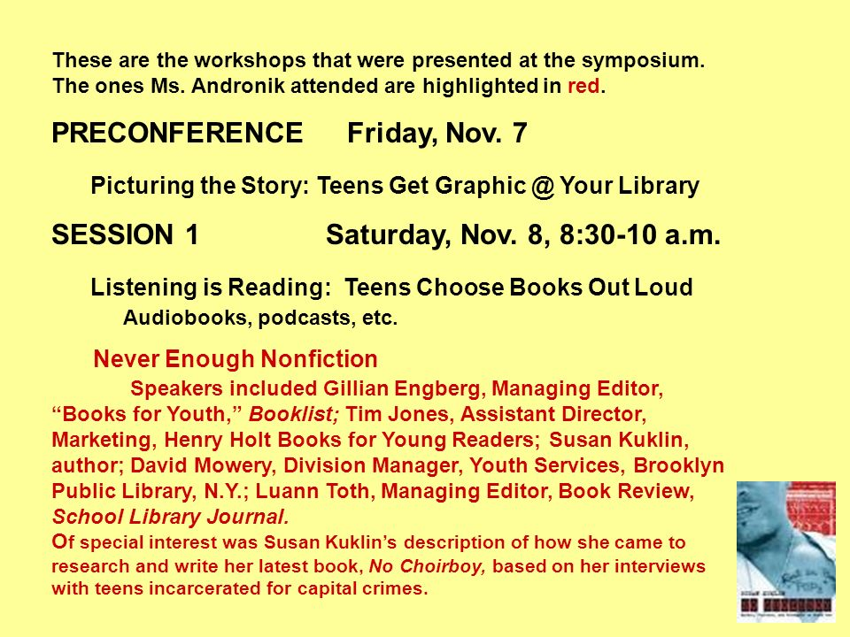 These are the workshops that were presented at the symposium. The ones Ms. Andronik attended are highlighted in red. PRECONFERENCE Friday, Nov. 7 Pict