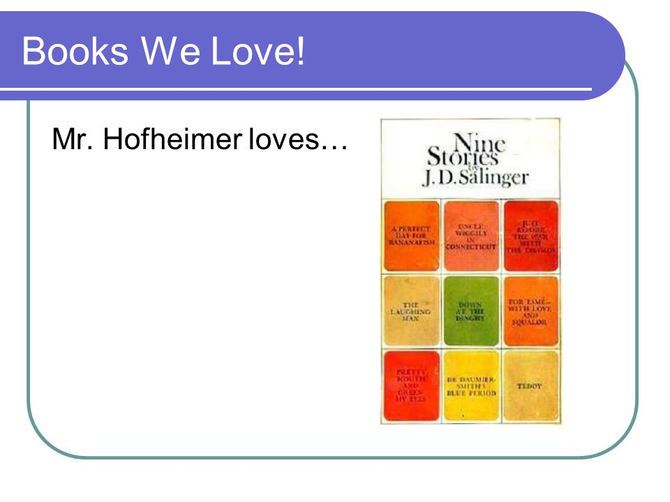 Books We Love! Mr. Hofheimer loves…