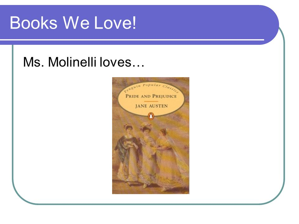 Books We Love! Ms. Molinelli loves…