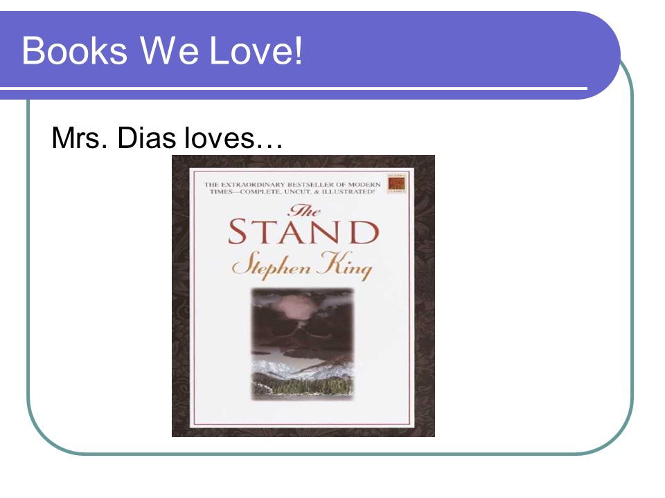 Books We Love! Mrs. Dias loves…